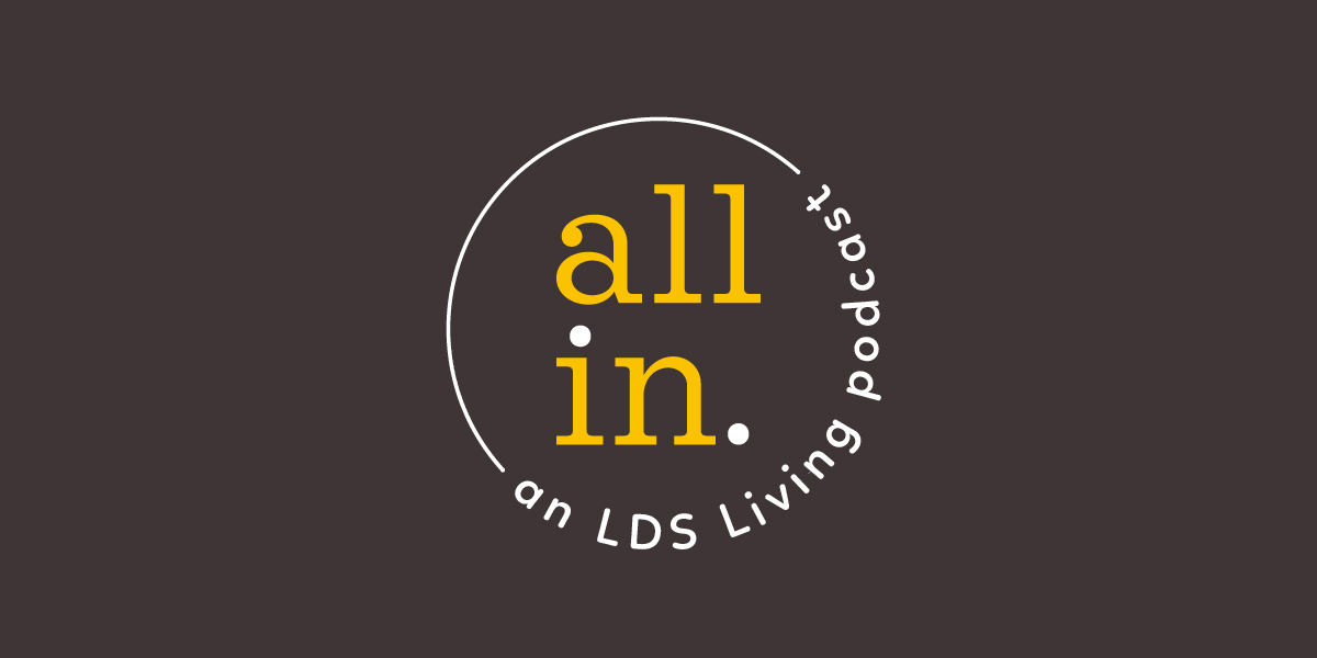 LDS Living All In Podcast